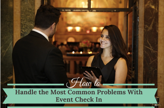 How to Handle the Most Common Problems With Event Check In