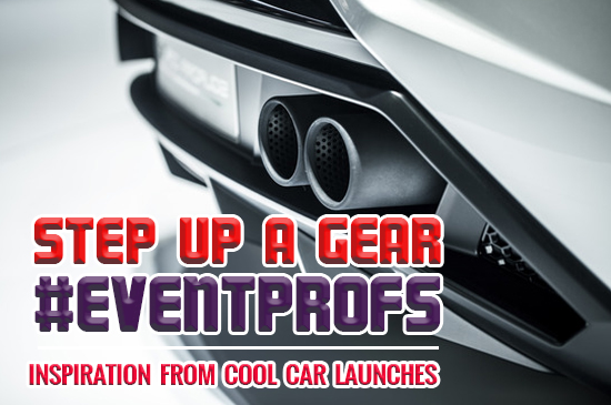 Step Up a Gear #Eventprofs – Inspiration from Cool Car Launches