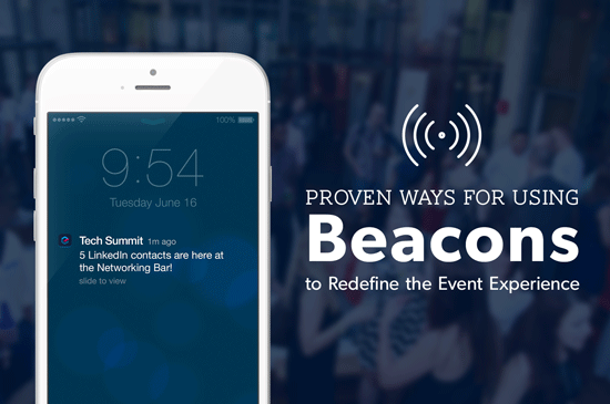 Proven Ways of Using Beacons to Redefine the Event Experience