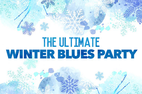 The Ultimate Winter Blues Party