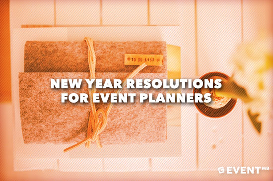 New Year Resolutions for Event Planners