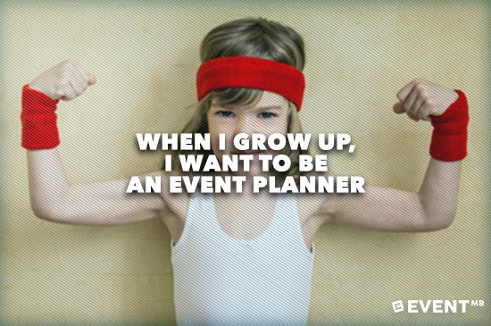 When I Grow Up, I Want to Be an Event Planner